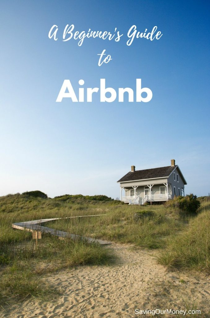A beginner's guide to Airbnb - tips for first time users to save money on travel
