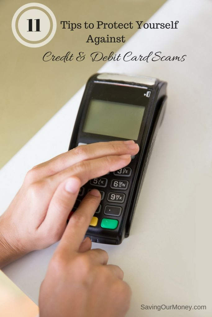11 tips to protect yourself from credit and debit card scams and fraud. #personalfinance